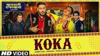KOKA (Full Song) Khandaani Shafakhana | Sonakshi Sinha | Badshah | Varun Sharma | Dhvani B | Jasbir