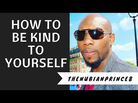 How to Be Kind to Yourself 😎