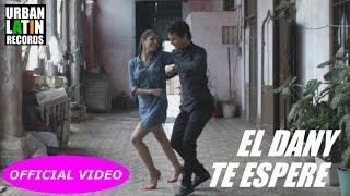 EL DANY - TE ESPERE (OFFICIAL VIDEO) (SALSA CUBANA 2017)