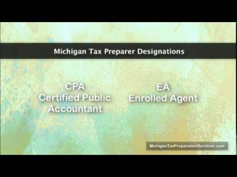 Michigan Tax Preparation   What is an enrolled agent? What does CPA mean? What is a CPA Accountant?