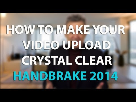 How to Make Your Video Upload Crystal Clear - 2015 Edition