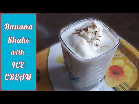 Banana Shake with Ice Cream Recipe