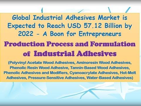 Global Industrial Adhesives Market is expected to Reach USD 57.12 Billion by 2022