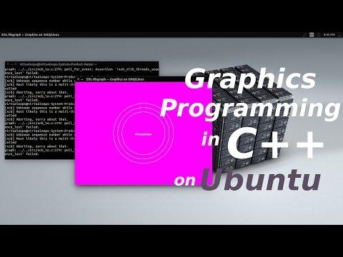 Graphics Programming in C++ on Ubuntu