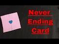 Never Ending Card | Endless Card |
