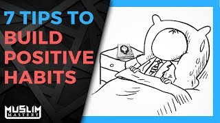 7 Tips to Build Positive Habits