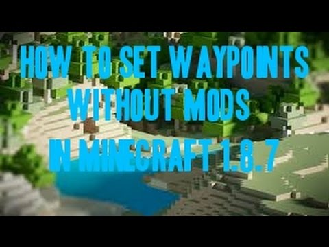 How to set waypoints without mods in Minecraft 1.8.7