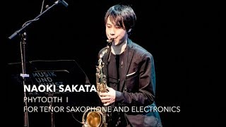 Phytolith I By Naoki Sakata For Tenor Saxophone And Electronics