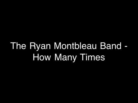 Ryan Montbleau - How Many Times