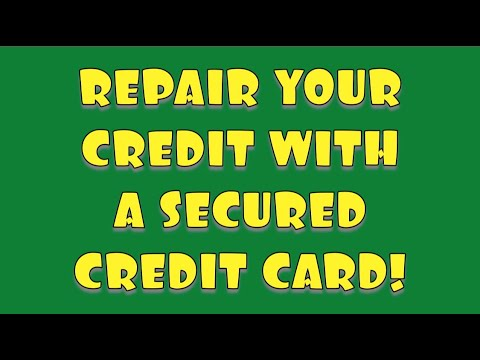 REPAIRING YOUR CREDIT WITH A SECURED CREDIT CARD