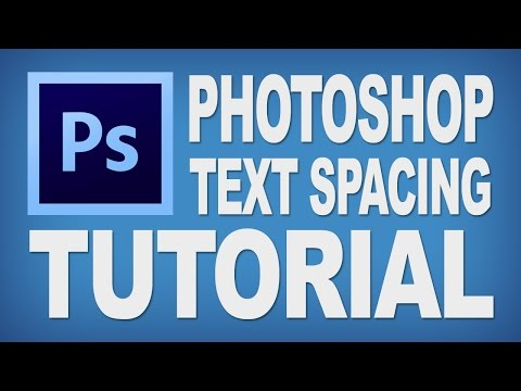 Photoshop Tutorial: Text Spacing