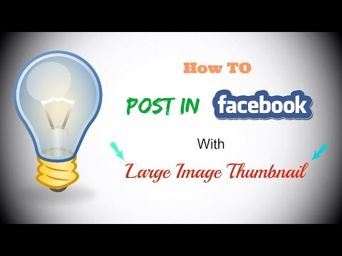 How To Post a Link on Facebook With Large Image Thumbnail