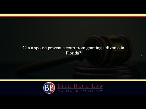 Can a spouse prevent a court from granting a divorce in Florida?