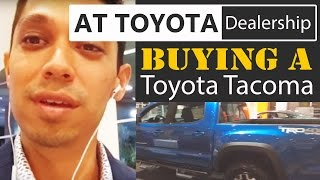At Toyota Dealership Buying A Toyota Tacoma