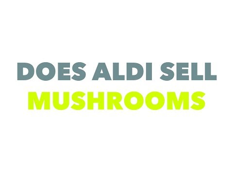 Does Aldi sell mushrooms for your salad or marsala