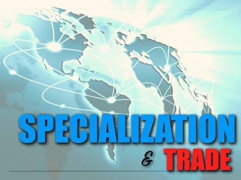 Topic 6 -- Specialization and Trade