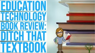 Ditch That Textbook | Education Technology Book Reviews