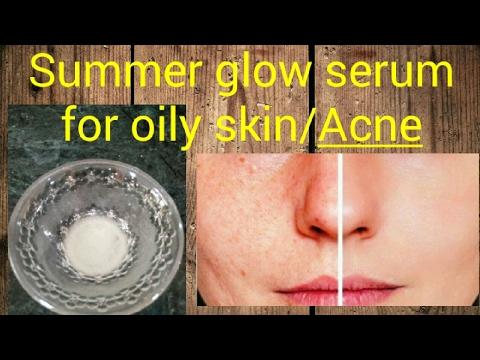 DIY summer glow serum for Oily skin /Acne