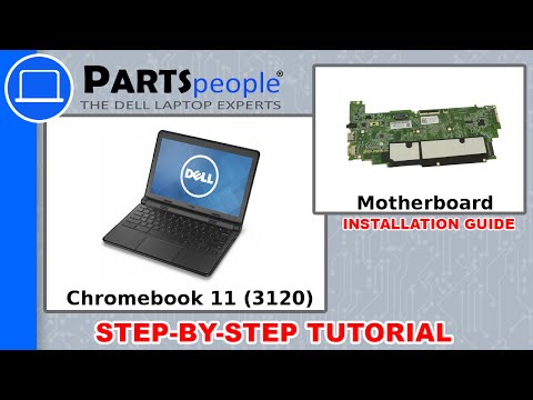 Dell Chromebook 11 (3120) Motherboard Replacement Video Tutorial