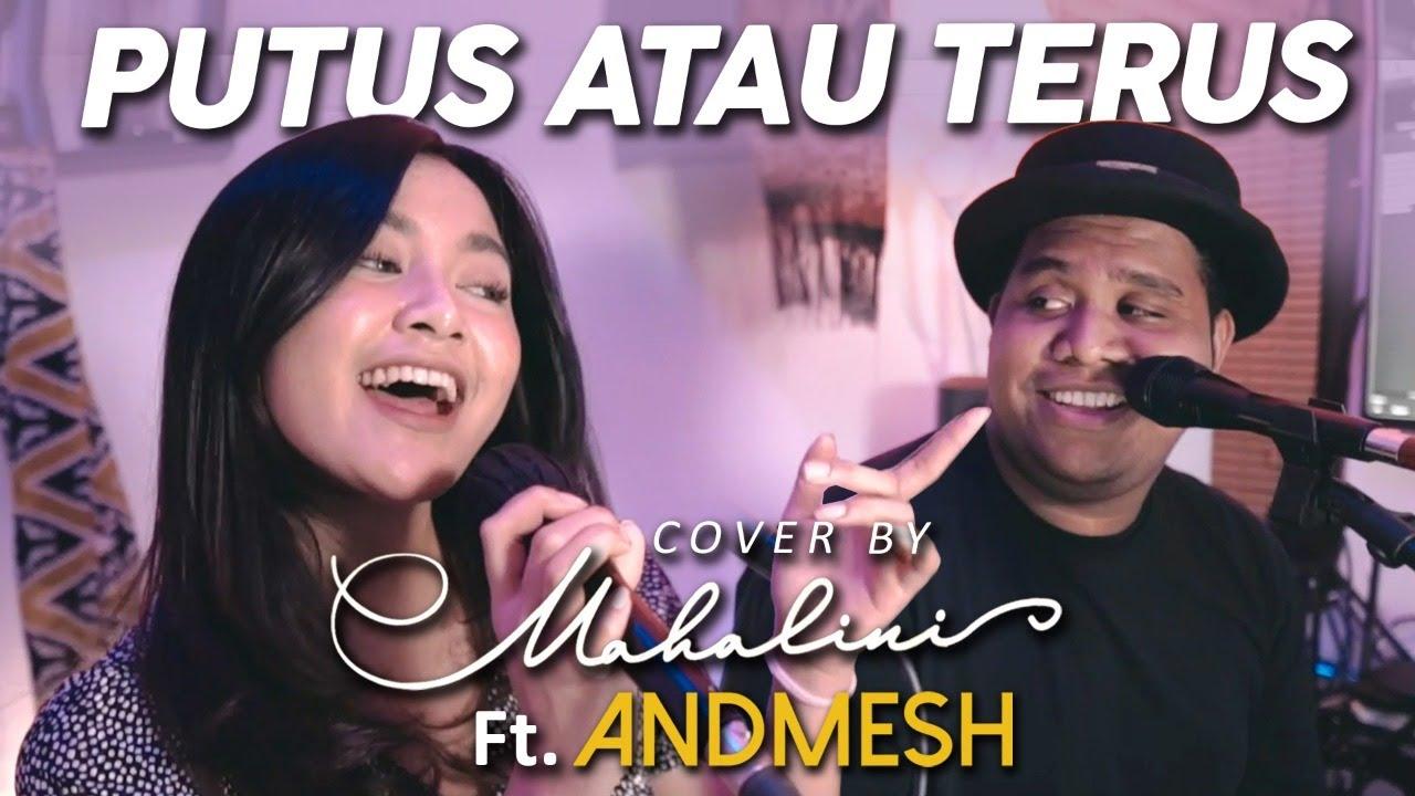 Download PUTUS ATAU TERUS - JUDIKA (COVER BY MAHALINI Ft. ANDMESH) MP3 Gratis