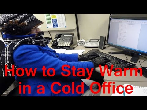 How to Stay Warm in a Cold Office At Work