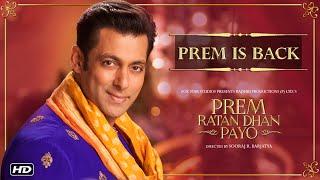 Salman Khan - Prem Is Back | Prem Ratan Dhan Payo