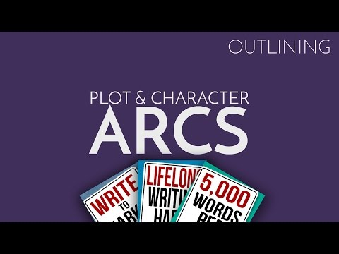 How to Outline Your Novel Part 2: Plot & Character Arcs