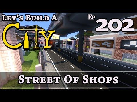 How To Build A City :: Minecraft :: Street Of Shops :: E202
