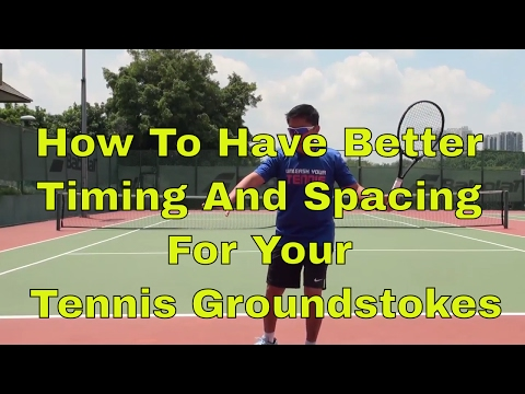 Tennis Groundstrokes Tips: How To Have Better Timing and Spacing