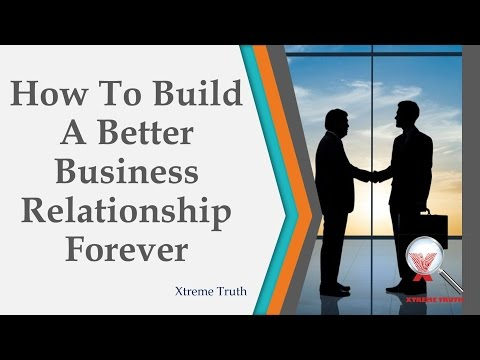 How To Build A Better Business Relationships Forever? Laser Targeted Suggestions 2016 Updated