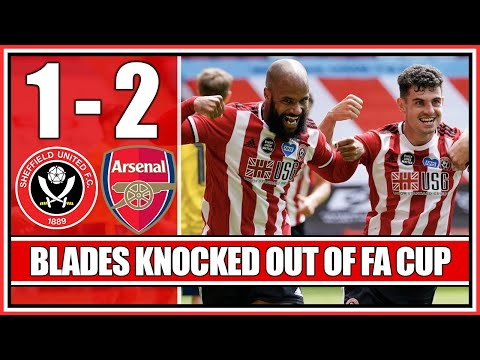 BLADES KNOCKED OUT OF THE F.A CUP   Sheffield United 1-2 Arsenal - Match Reaction