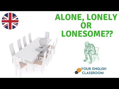 Alone, Lonely or Lonesome - English Vocabulary - What's the difference?