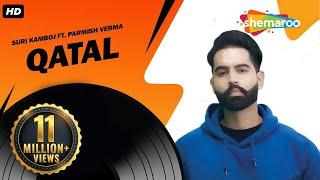 New Punjabi Songs 2016 | Qatal | Suri Kamboj | Parmish Verma | Latest Punjabi Songs 2016