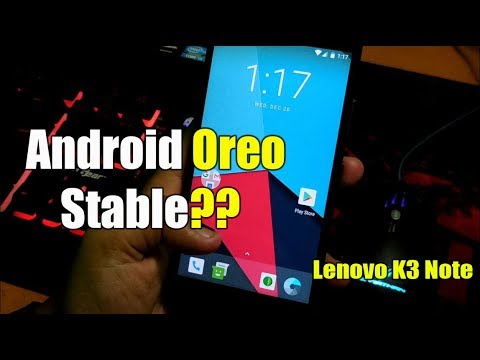 Latest Android Oreo in Lenovo K3 Note | Stable?