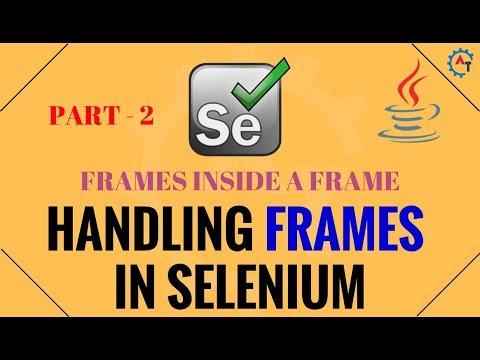 Handling Frames in Selenium Part -2 - Java (Frames inside a Frame)