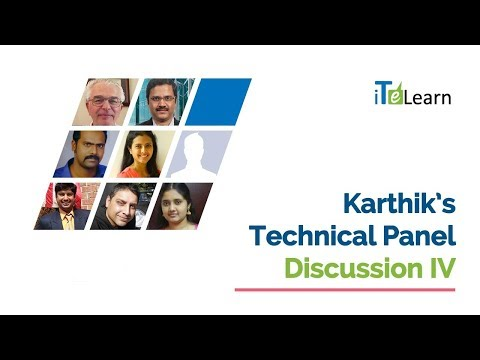 Karthik's Technical Panel Discussion IV  -  iTeLearn