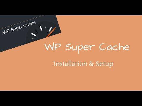 WP Super Cache Plugin Installation & Setup Guide