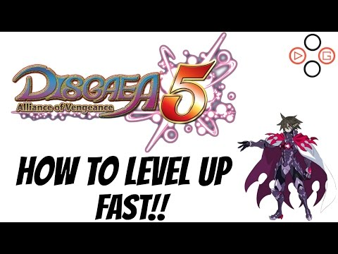Disgaea 5 Alliance of Vengeance ► How To Level Up Fast | Power Leveling Guide