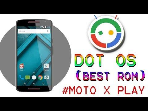 Best Custom Rom  (dot os) For Moto X Play (led notification + customization)