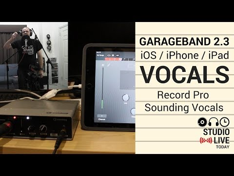 Record Pro Sounding Vocals in GarageBand iOS 2.3 (iPhone/iPad)