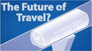 Is Hyperloop the future of travel?