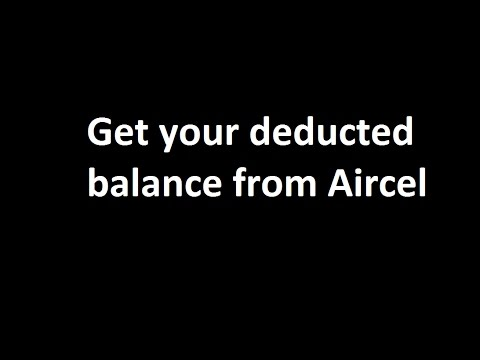 get your deducted balance from aircel