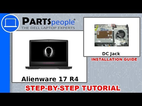 Dell Alienware 17 R4 (P12S001) DC Jack How-To Video Tutorial