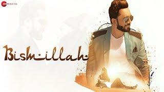 Bismillah - Official Music Video | Rajdeep Chatterjee & Sara Khan