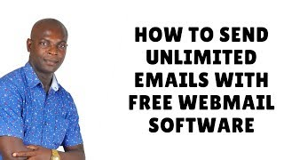How To Send Unlimited Emails With Free Webmailer 2018