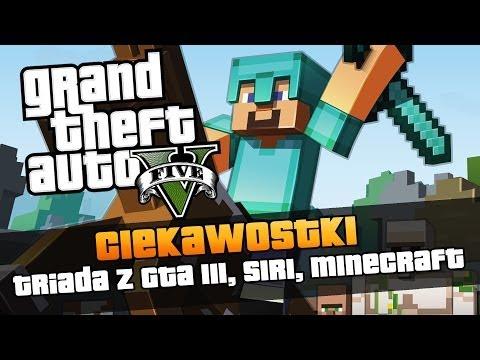 Gta V Triada Z Gta Iii Siri Minecraft I Warner Bros Ciekawostki
