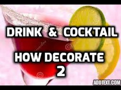 HOW TO DECORATE A COCKTAIL - Learning how to make a beautiful flower
