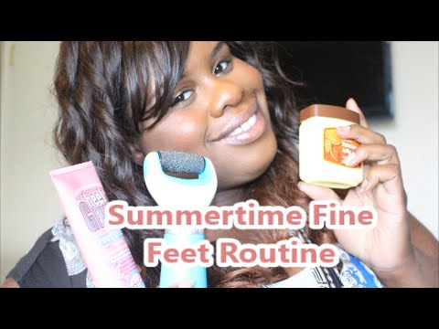 Summertime Fine Feet  ( MY Foot Care Routine for Soft Feet)