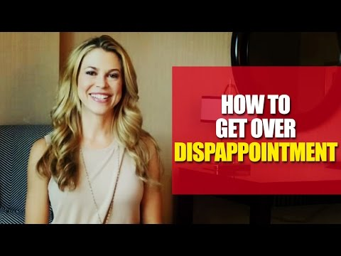 How to get over disappointment- Ep 111