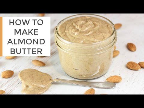 How To Make Homemade Almond Butter | DIY Recipe